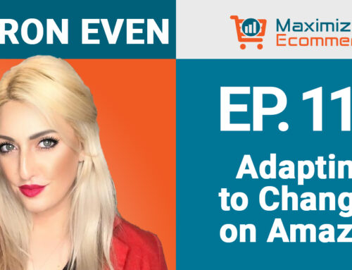 Finding Opportunities in the Evolving Ecommerce World with Sharon Even, Ep #116