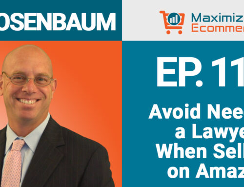 How to Avoid Needing a Lawyer When Selling on Amazon with CJ Rosenbaum, Ep #117