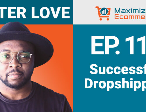 Tips for Successful Dropshipping with Lester Love, Ep #119