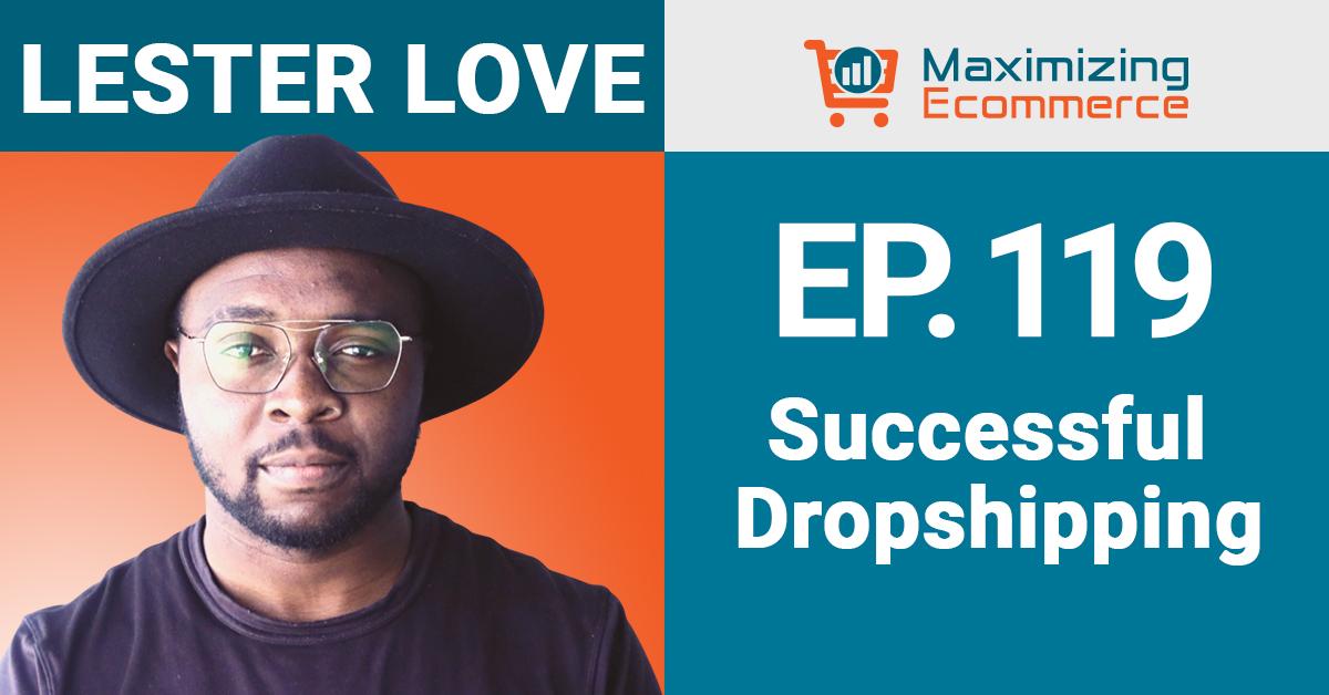 Lester Love - Maximizing Ecommerce