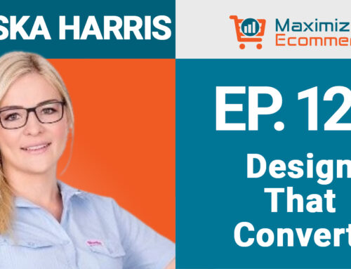 Conversion Enhancing Design for Q4 and Beyond with Miriska Harris, Ep #120