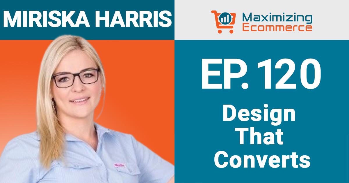 Miriska Harris - Maximizing Ecommerce